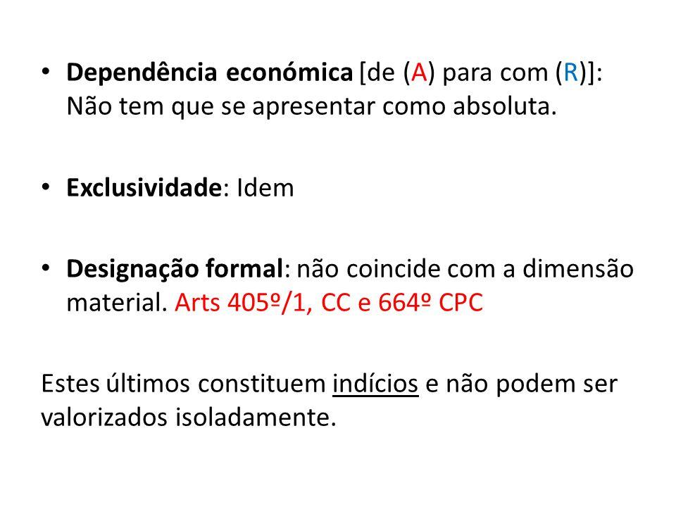 Dependência económica [de (A) para com (R)]: Não tem que se apresentar como absoluta.